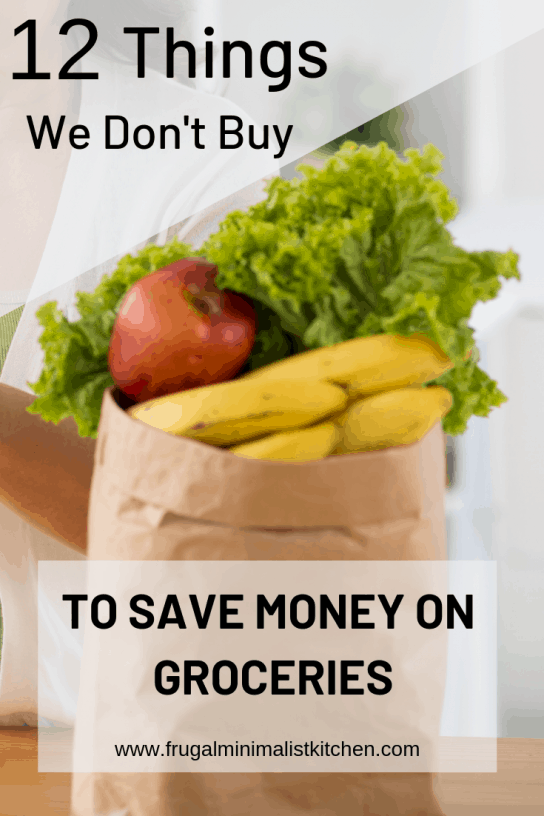 12 Things we don't buy to save money on groceries