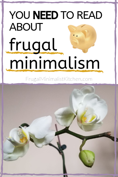 orchids and text: you need to read about frugal minimalism