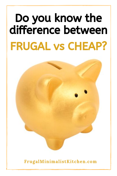 do you know the difference between frugal and cheap?