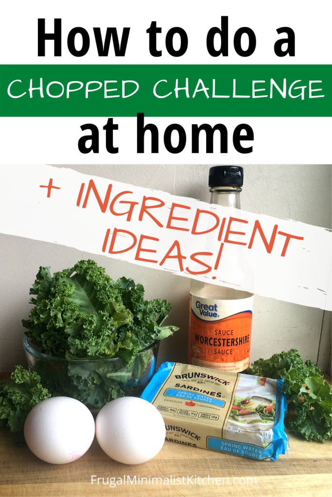 How to do a chopped challenge at home plus ingredient ideas