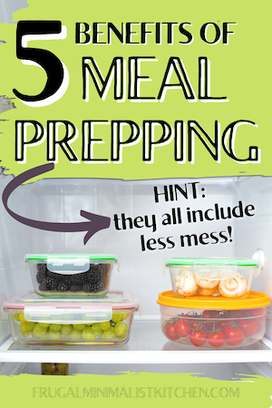 benefits of meal prepping keep kitchen clean